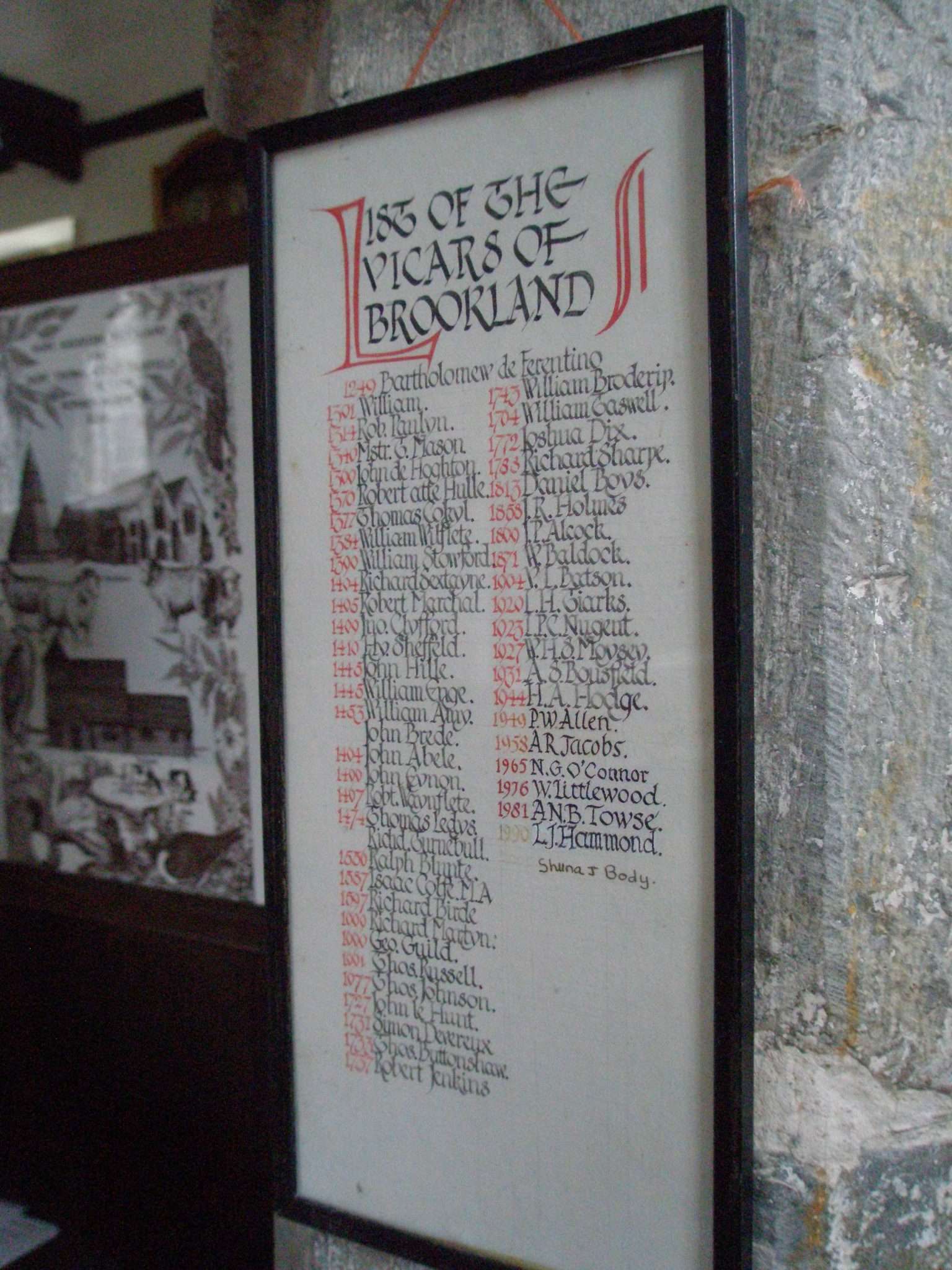 The Church of England has a LONG MEMORY. Here's a list of the Vicars of Brookland, from 1249 to the present.